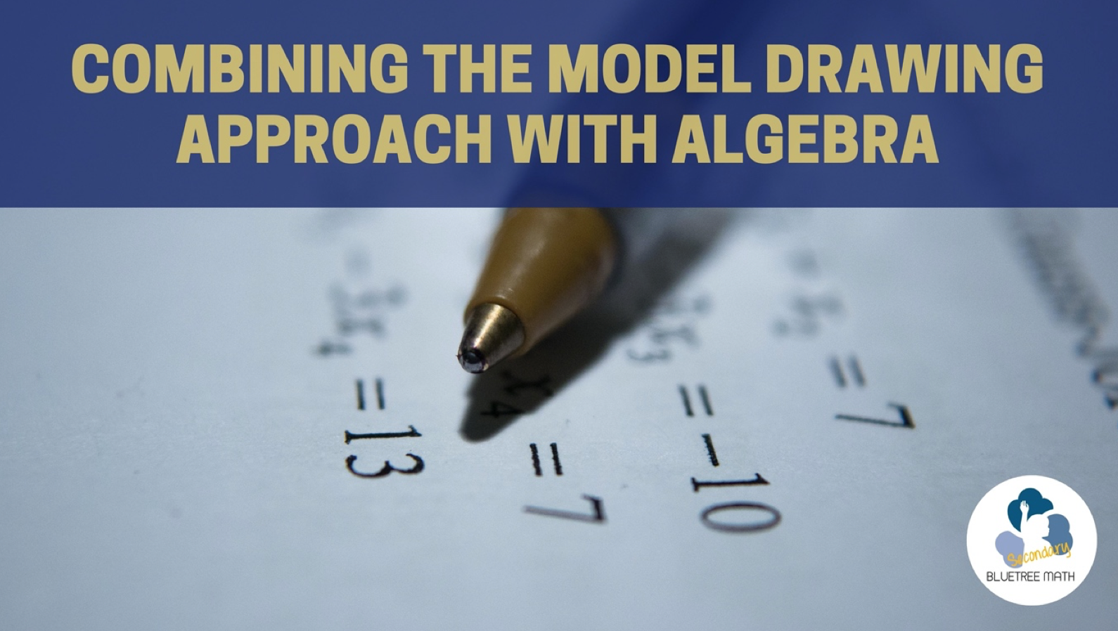 Combining the Model Drawing Approach with Algebra